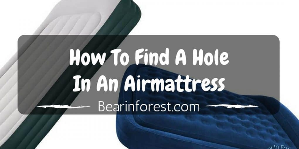 How To Find A Hole In An Airmattress