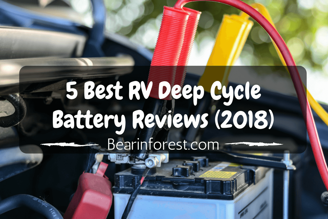 5 Best RV Deep Cycle Battery Reviews (2018)