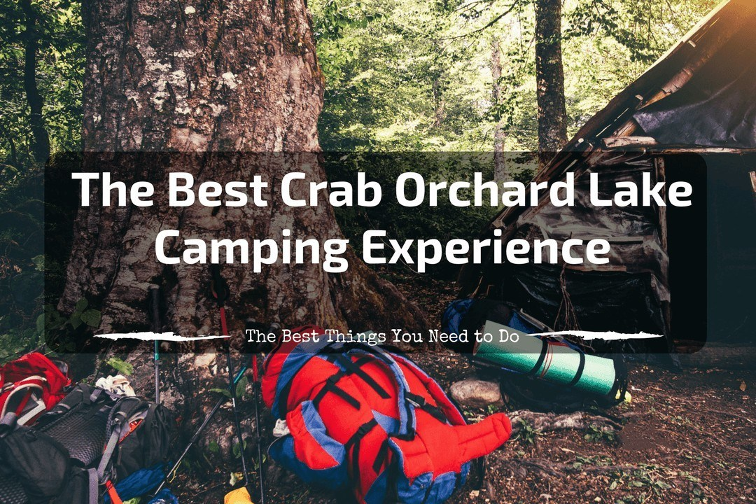 The Best Crab Orchard Lake Camping Experience The Best Things You Need to Do