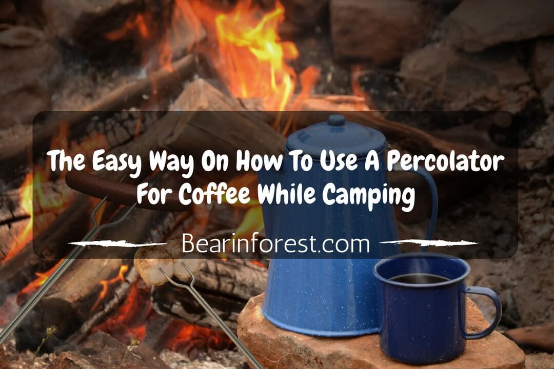 The Easy Way On How To Use A Percolator For Coffee While Camping - feature