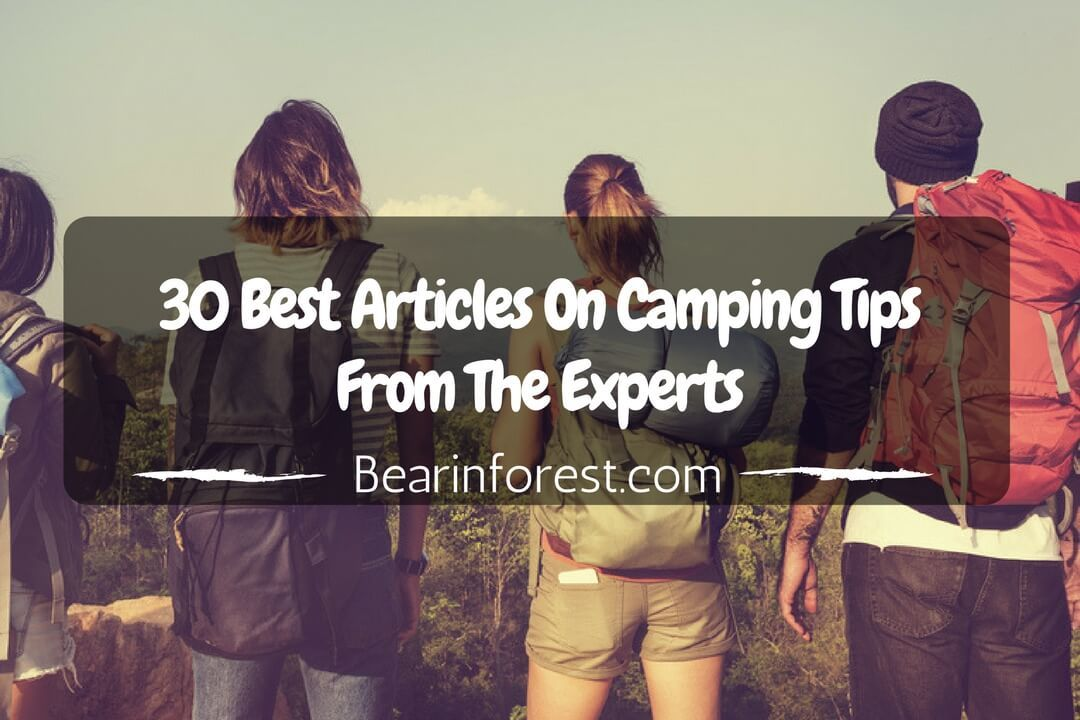 30 Best Articles On Camping Tips From The Experts