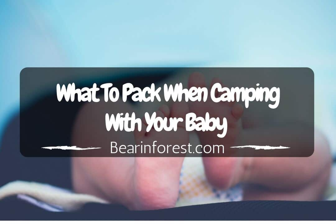 What To Pack When Camping With Your Baby