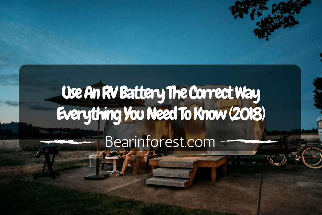 Use An RV Battery The Correct Way - Everything You Need To Know (2018)