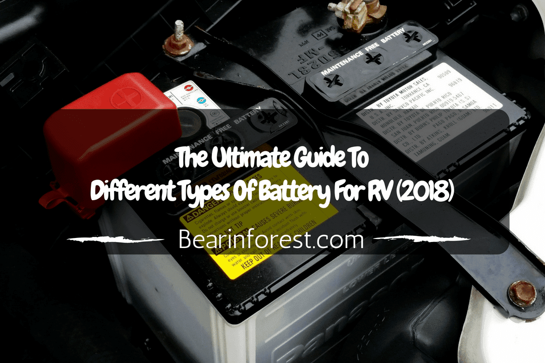 The Ultimate Guide To Different Types Of Battery For RV (2018)
