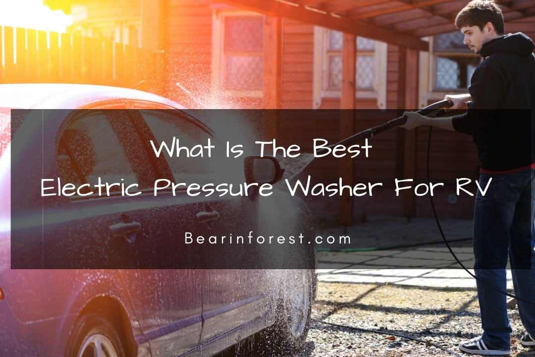 What Is The Best Electric Pressure Washer For RV