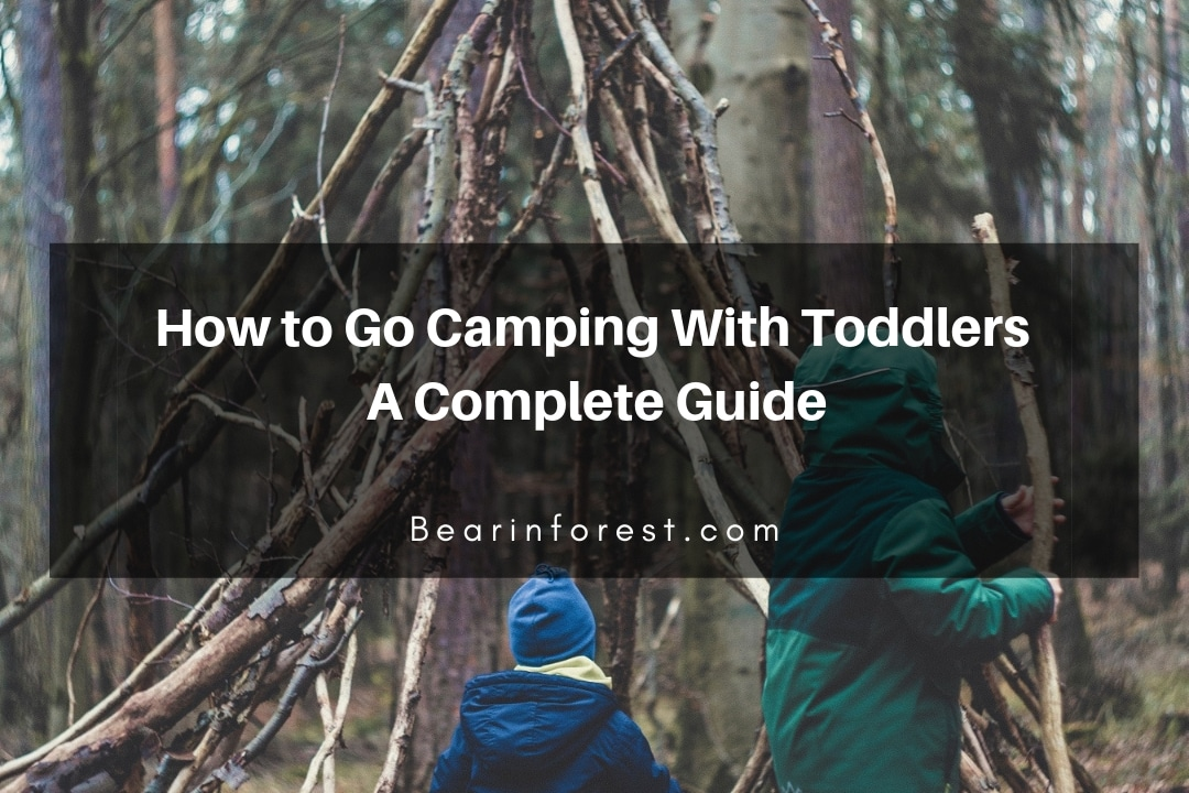 How to Go Camping With Toddlers A Complete Guide - feature