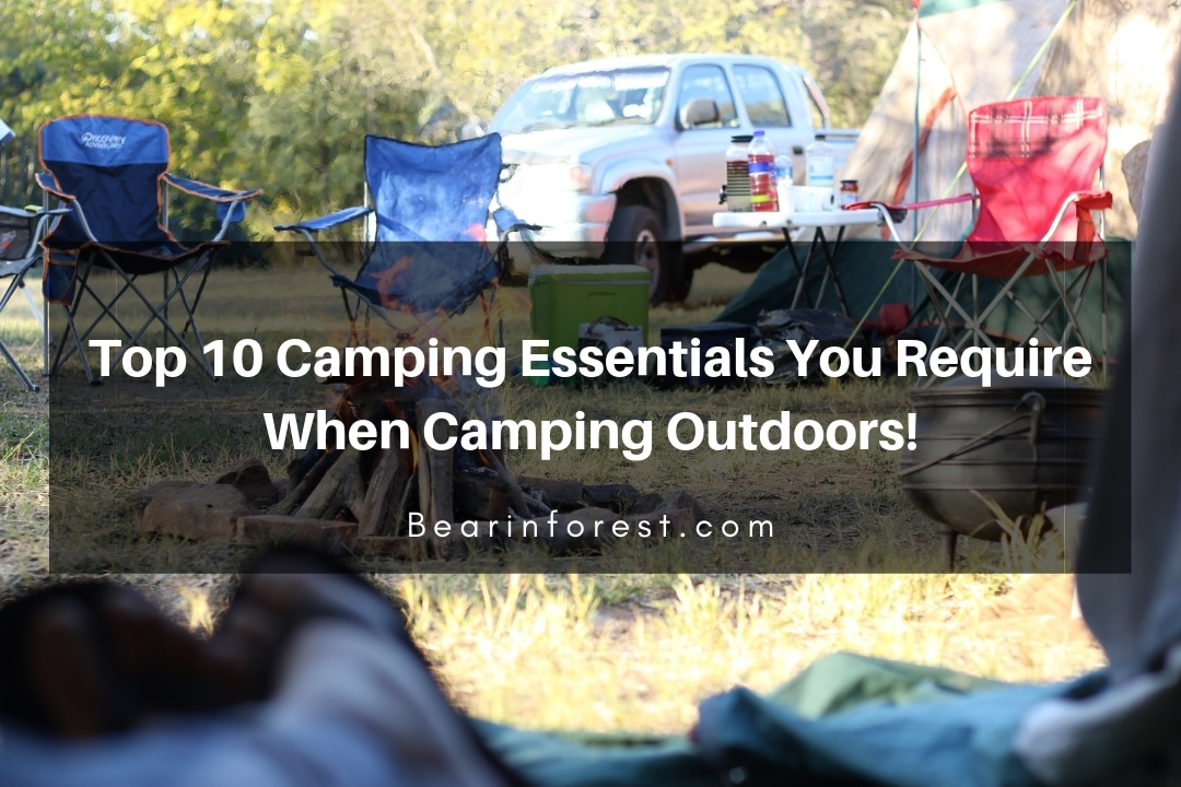 Top 10 Camping Essentials You Require When Camping Outdoors - feature