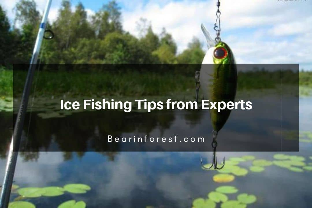 Ice Fishing Tips from Experts