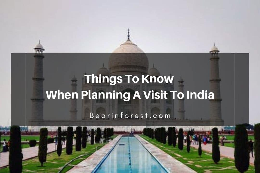 Things to Know When Planning A Visit To India