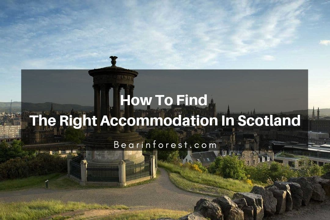 How To Find The Right Accommodation In Scotland
