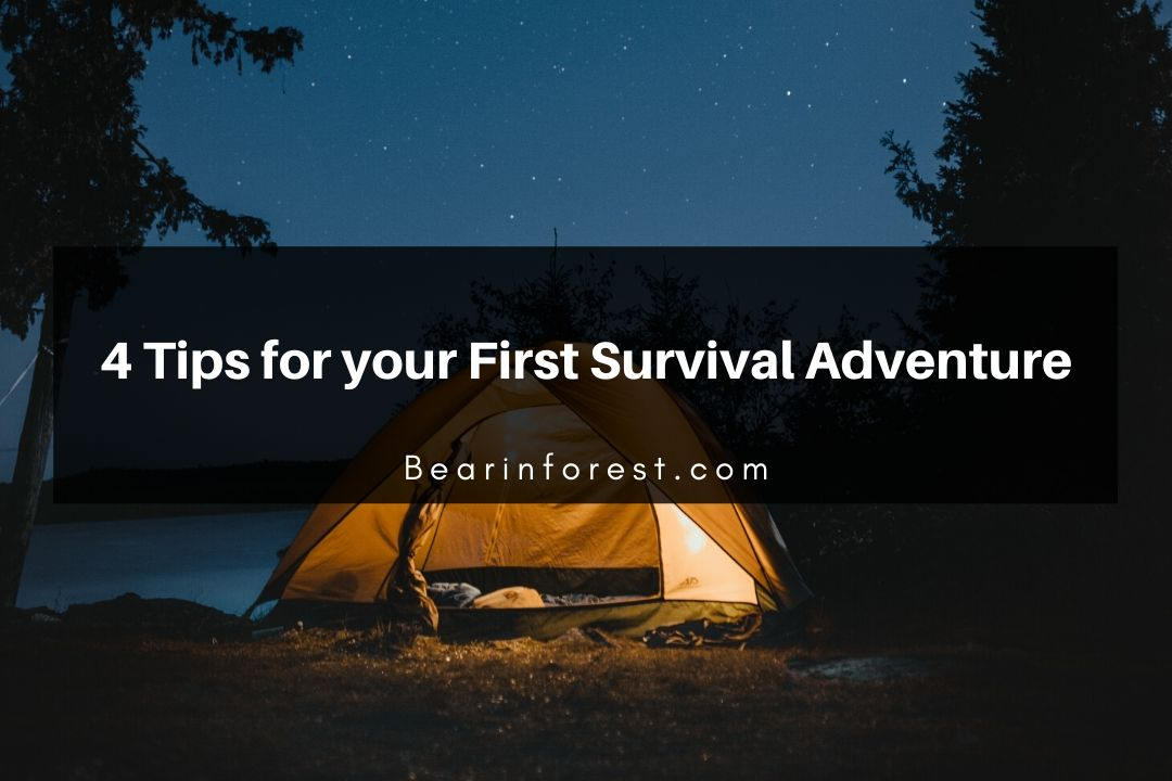 4 Tips for your First Survival Adventure