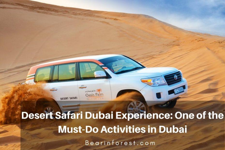 Desert Safari Dubai Experience_ One of the Must-Do Activities in Dubai