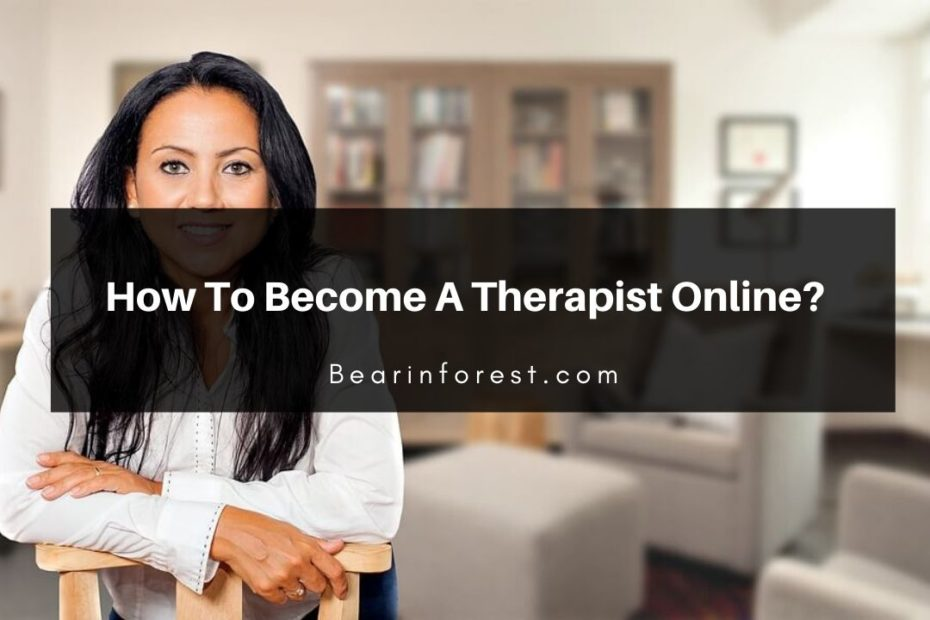 How To Become A Therapist Online_