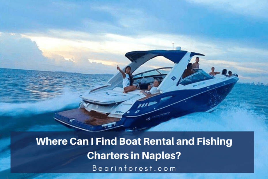 Where Can I Find Boat Rental and Fishing Charters in Naples